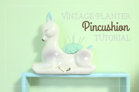 Vintage Ceramic Planter Pincushion Tutorial